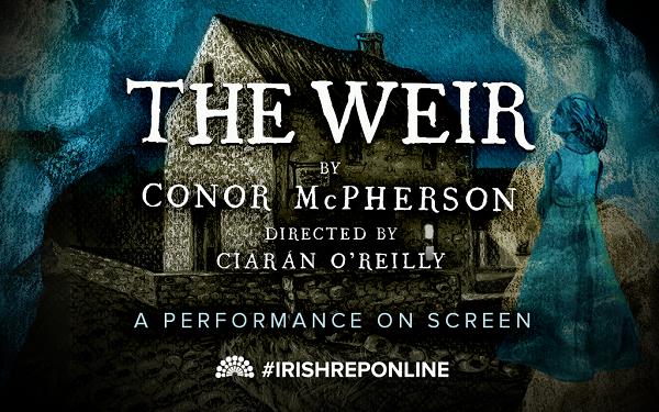 The Weir – Irish Repertory Theatre Online Series