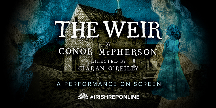 The Weir – Irish Repertory Theatre Online Series